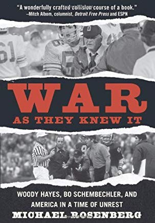 War As They Knew It: Woody Hayes, Bo Schembechler, and America in a Time of Unrest Cover