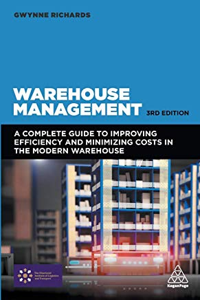 Warehouse Management: A Complete Guide to Improving Efficiency and Minimizing Costs in the Modern Warehouse Cover