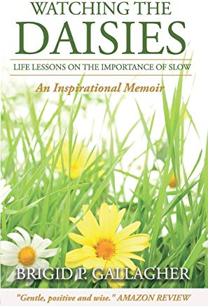Watching the Daisies: Life Lessons on the Importance of Slow Cover