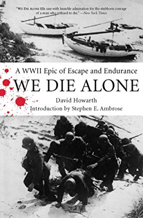 We Die Alone: A WWII Epic of Escape and Endurance Cover