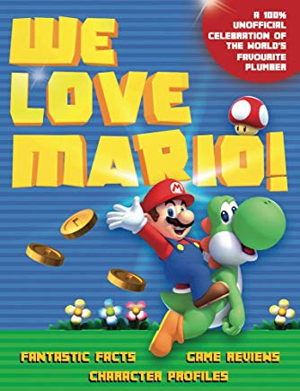 We Love Mario!: Fantastic Facts, Game Reviews, Character Profiles Cover