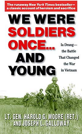 We Were Soldiers Once...and Young: Ia Drang - The Battle That Changed the War in Vietnam Cover