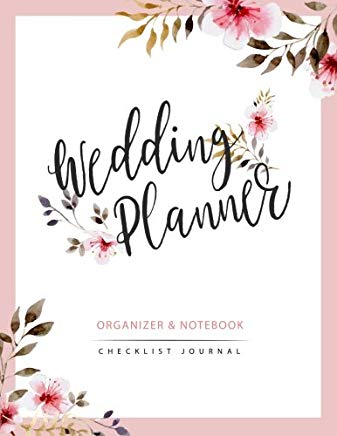 Wedding Planner: Watercolor Flower My Wedding Organizer Budget Savvy Marriage Event Journal Checklist Calendar Notebook (Wedding Planner Journal) (Volume 2) Cover