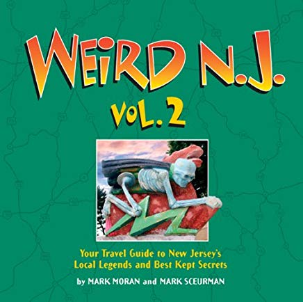 Weird N.J., Vol. 2: Your Travel Guide to New Jersey's Local Legends and Best Kept Secrets Cover