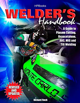 Welder's Handbook: A Guide to Plasma Cutting, Oxyacetylene, ARC, MIG and TIG Welding, Revised and Updated Cover