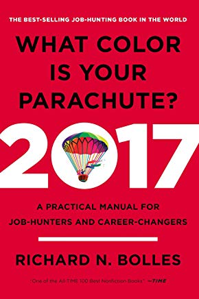 What Color Is Your Parachute? 2017: A Practical Manual for Job-Hunters and Career-Changers Cover