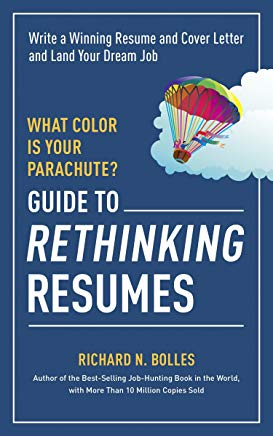 What Color Is Your Parachute? Guide to Rethinking Resumes: Write a Winning Resume and Cover Letter and Land Your Dream Interview Cover