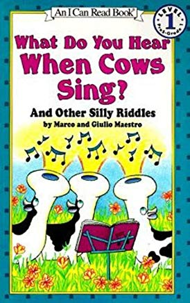 What Do You Hear When Cows Sing?: And Other Silly Riddles (I Can Read Level 1) Cover