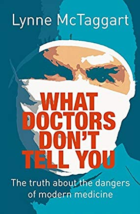 What Doctors Don't Tell You: The Truth about the Dangers of Modern Medicine Cover