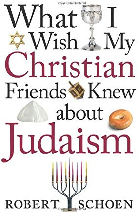 What I Wish My Christian Friends Knew about Judaism Cover