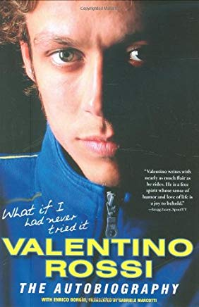 What If I Had Never Tried It: Valentino Rossi The Autobiography Cover