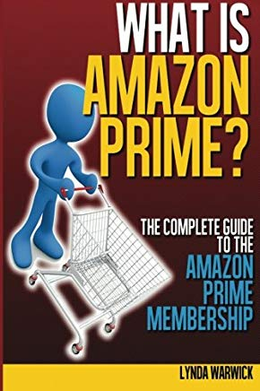What is Amazon Prime?: The Complete Guide to Amazon Prime Cover