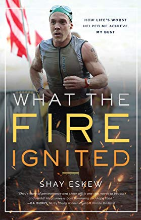 What The Fire Ignited: How Life's Worst Helped Me Achieve My Best Cover