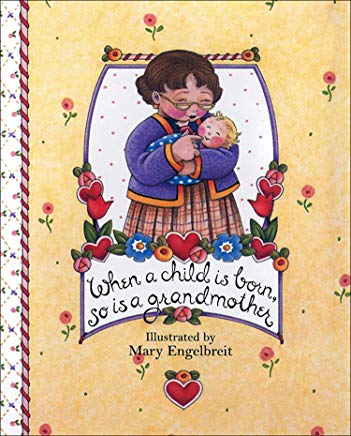When a Child Is Born, So Is a Grandmother (Main Street Editions Gift Books) Cover