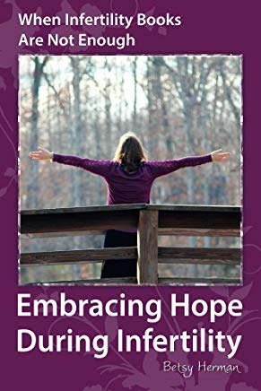 When Infertility Books Are Not Enough: Embracing Hope During Infertility Cover