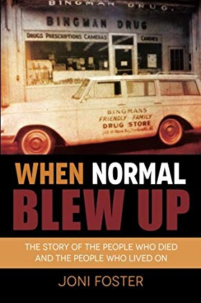 When Normal Blew Up: The Story of the People Who Died and the People Who Lived On Cover
