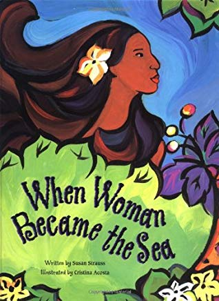 When Woman Became the Sea: A Costa Rican Creation Myth Cover