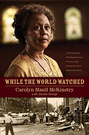 While the World Watched: A Birmingham Bombing Survivor Comes of Age during the Civil Rights Movement Cover