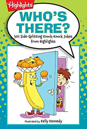 Who's There?: 501 Side-Splitting Knock-Knock Jokes from Highlights (Highlights™  Laugh Attack! Joke Books) Cover