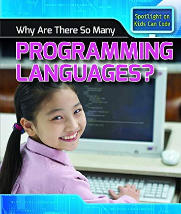 Why Are There So Many Programming Languages? (Spotlight on Kids Can Code) Cover