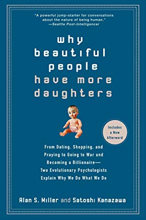 Why Beautiful People Have More Daughters: From Dating, Shopping, and Praying to Going to War and Becoming a Billionaire Cover