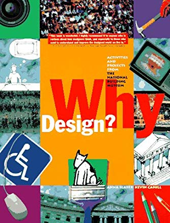 Why Design?: Activities and Projects from the National Building Museum Cover