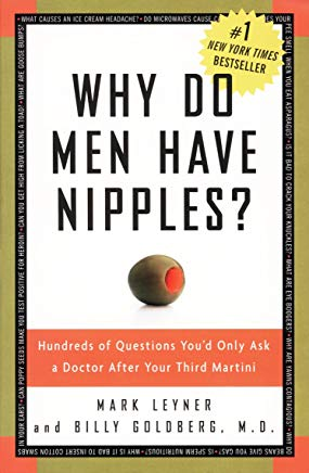 Why Do Men Have Nipples? Hundreds of Questions You'd Only Ask a Doctor After Your Third Martini Cover