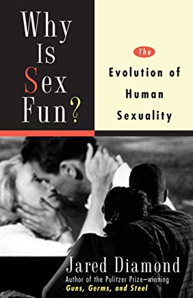 Why Is Sex Fun?: The Evolution of Human Sexuality (Science Masters) Cover