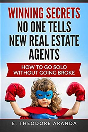 Winning Secrets No One Tells New Real Estate Agents: How To Go Solo without Going Broke Cover
