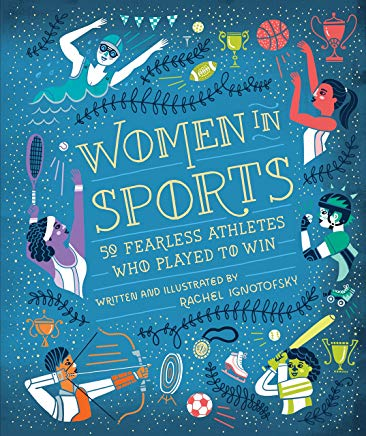 Women in Sports: 50 Fearless Athletes Who Played to Win (Women in Science) Cover