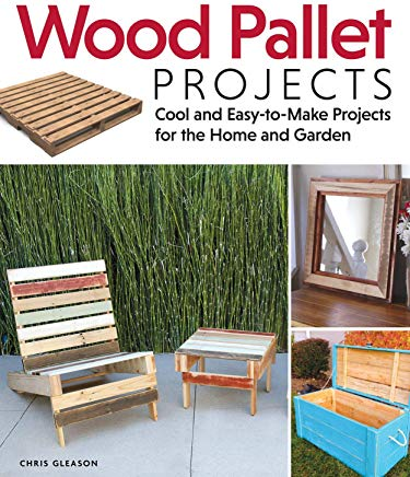 Wood Pallet Projects: Cool and Easy-to-Make Projects for the Home and Garden (Fox Chapel Publishing) Learn How to Upcycle Pallets to Make One-of-a-Kind Furniture & Accessories, from Boxes to a Ukulele Cover