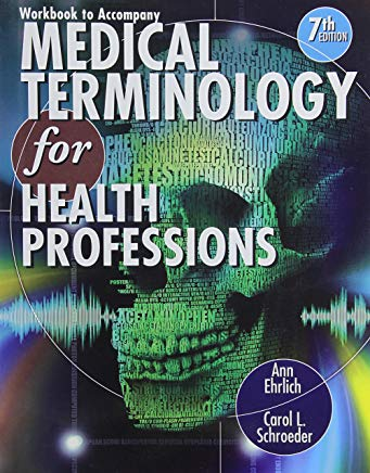 Workbook for Ehrlich/Schroeder's Medical Terminology for Health Professions, 7th Cover