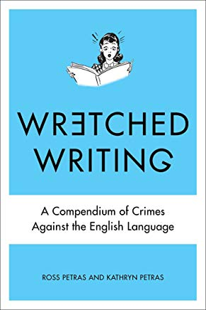 Wretched Writing: A Compendium of Crimes Against the English Language Cover