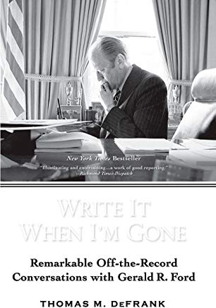 Write It When I'm Gone: Remarkable Off-the-Record Conversations with Gerald R. Ford Cover