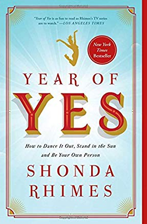 Year of Yes: How to Dance It Out, Stand In the Sun and Be Your Own Person Cover