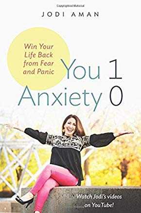 You 1 Anxiety 0: Win your life back from fear and panic Cover