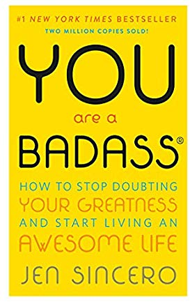 You Are a Badass®: How to Stop Doubting Your Greatness and Start Living an Awesome Life Cover