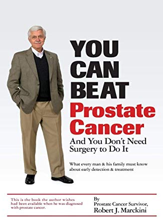 You Can Beat Prostate Cancer: And You Don't Need Surgery to Do It Cover