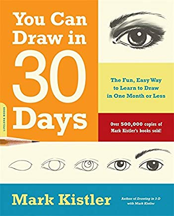 You Can Draw in 30 Days: The Fun, Easy Way to Learn to Draw in One Month or Less Cover