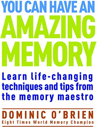 You Can Have an Amazing Memory: Learn Life-Changing Techniques and Tips from the Memory Maestro Cover