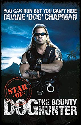 You Can Run But You Can't Hide: Star of Dog the Bounty Hunter Cover