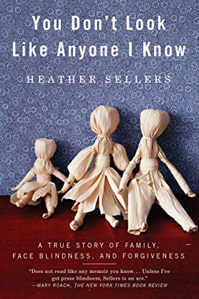 You Don't Look Like Anyone I Know: A True Story of Family, Face Blindness, and Forgiveness Cover