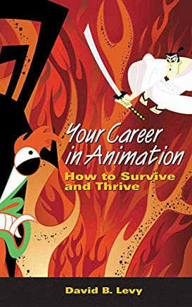 Your Career in Animation: How to Survive and Thrive Cover