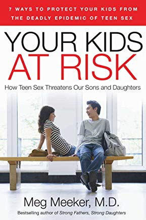 Your Kids at Risk: How Teen Sex Threatens Our Sons and Daughters Cover