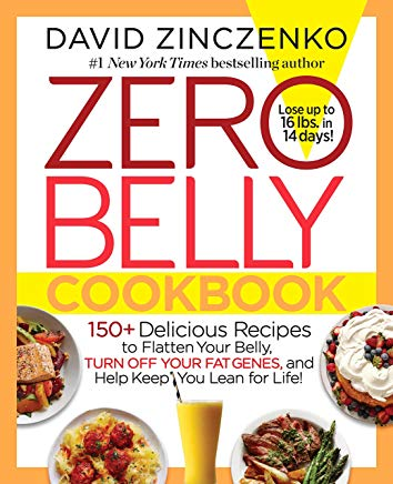 Zero Belly Cookbook: 150+ Delicious Recipes to Flatten Your Belly, Turn Off Your Fat Genes, and Help Keep You Lean for Life! Cover