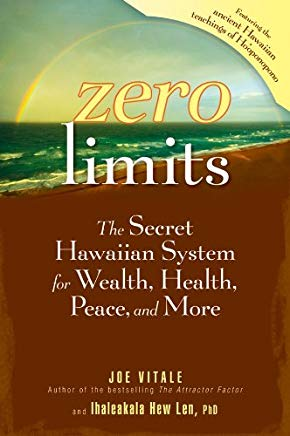Zero Limits: The Secret Hawaiian System for Wealth, Health, Peace, and More Cover